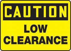 - OSHA Caution Safety Sign: Low Clearance