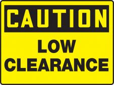 - Really Big Signs™ OSHA Caution Safety Sign: Low Clearance