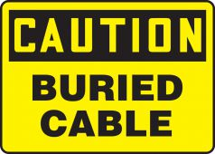 - OSHA Caution Safety Sign: Buried Cable