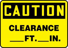 - OSHA Caution Safety Sign: Clearance ___ Ft. ___ In.