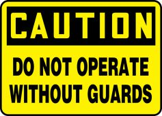 - OSHA Caution Safety Sign - Do Not Operate Without Guards