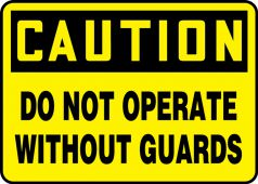 - Contractor Preferred OSHA Caution Safety Sign: Do Not Operate Without Guards