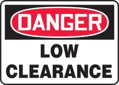 - OSHA Danger Safety Sign: Low Clearance