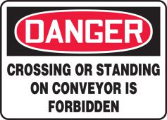 - OSHA Danger Safety Sign: Crossing Or Standing On Conveyor Is Forbidden