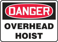 - Contractor Preferred OSHA Danger Safety Sign: Overhead Hoist