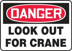 - Contractor Preferred OSHA Danger Safety Sign: Look Out For Crane
