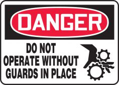 - OSHA Danger Safety Sign: Do Not Operate Without Guards In Place