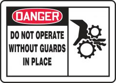- OSHA Danger Safety Label: Do Not Operate Without Guards In Place