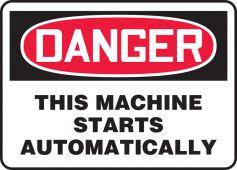 - OSHA Danger Safety Sign - This Machine Starts Automatically