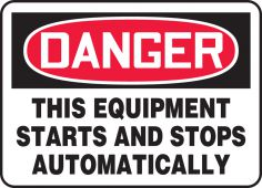 - OSHA Danger Safety Sign:This Equipment Starts And Stops Automatically