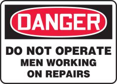 - OSHA Danger Safety Sign: Do Not Operate - Men Working On Repairs