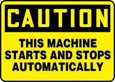 - OSHA Caution Safety Sign - This Machine Starts and Stops Automatically