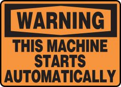 - OSHA Warning Safety Sign - This Machine Starts Automatically
