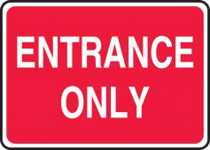- Safety Sign: Entrance Only