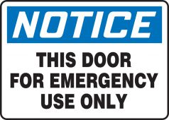 - OSHA Notice Safety Sign: This Door For Emergency Use Only
