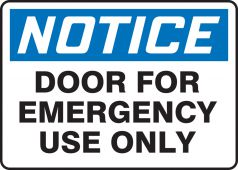 - OSHA Notice Safety Sign: Door For Emergency Use Only