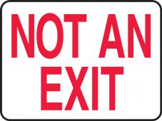 - Contractor Preferred Safety Sign: Not An Exit