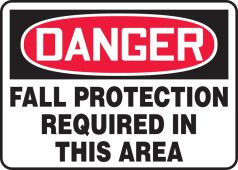 - OSHA Danger Safety Sign: Fall Protection Required In This Area