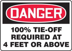 - OSHA Danger Safety Sign: DANGER 100% TIE-OFF REQUIRED AT 4 FEET OR ABOVE