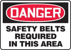 - OSHA Danger Sign: Safety Belts Required In This Area