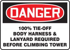 - OSHA Danger Safety Sign: 100% Tie-Off Body Harness & Lanyard Required Before Climbing Tower