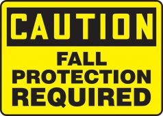 - OSHA Caution Safety Sign: Fall Protection Required