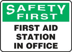 - OSHA Safety First Safety Sign: First Aid Station In Office