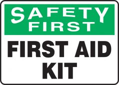 - OSHA Safety First Safety Sign: First Aid Kit