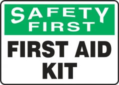 - Contractor Preferred OSHA Safety First Safety Sign: First Aid Kit