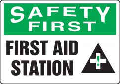 - OSHA Safety First Safety Sign: First Aid Station