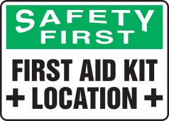 - OSHA Safety First Safety Sign: First Aid Kit Location