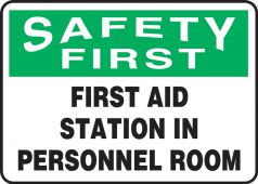 - OSHA Safety First Safety Sign: First Aid Station In Personnel Room