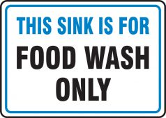 hand wash - Safety Sign: This Sink Is For Food Wash Only