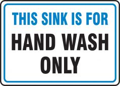 hand wash - Safety Sign: This Sink Is For Hand Wash Only