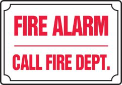 - Safety Sign: Fire Alarm - Call Fire Dept.