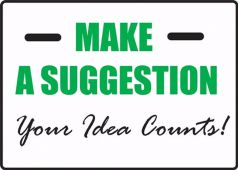 - Suggestion Sign: Make A Suggestion - Your Idea Counts