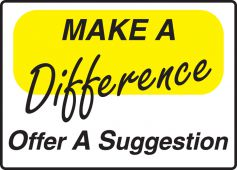 - Safety Sign: Make A Difference - Offer A Suggestion