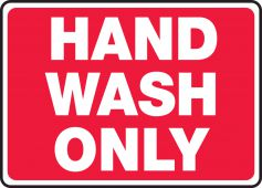 hand wash - Safety Sign: Hand Wash Only