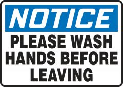 hand wash - OSHA Notice Safety Sign: Please Wash Hands Before Leaving