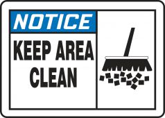 - OSHA Notice Safety Label: Keep Area Clean- Avoid Accidents And Clutter