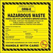 - Hazardous Waste Label: Hazardous Waste - ORM-E