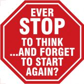 - Funny Sign: Ever Stop To Think And Forget To Start Again?