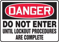 - OSHA Danger Safety Sign: Do Not Enter Until Lockout Procedures Are Complete