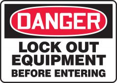 - OSHA Danger Safety Sign: Lock Out Equipment Before Entering
