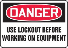 - OSHA Danger Safety Sign: Use Lockout Before Working On Equipment
