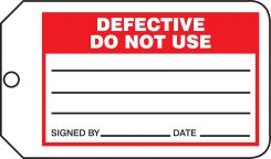 - Safety Tag: Defective Do Not Use