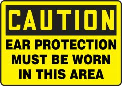 - Contractor Preferred OSHA Caution Safety Sign: Ear Protection Required Beyond This Point