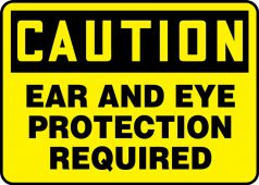 - Contractor Preferred OSHA Caution Safety Sign: Ear And Eye Protection Required