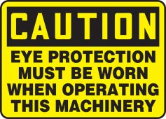 - OSHA Caution Safety Sign: Eye Protection Must Be Worn When Operating This Machinery
