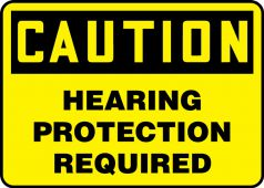 - Contractor Preferred OSHA Caution Safety Sign: Hearing Protection Required